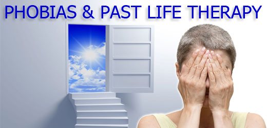 Phobias & Past Life Therapy